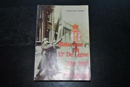 Colonel B.E.M. A. MASSART Historique Du 13e De Ligne 1918 1980 Et Des Unités Issues En 1939 1940 - 19e 63e 43e C47 8 DI - Belgique