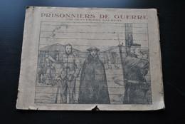 LAURENS Jean-Pierre PRISONNIERS DE GUERRE 1918 DESSINS CAMPS PERONNE WITTENBERT FELDWEBEL GUERRE 14 18 WW1 Travail - Guerre 1914-18