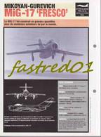 """Fiche Technique: MIKOYAN-GUREVICH MIG-17 """"FRESCO"""".  (U.R.S.S.  1950°   Albanie./Algérie/Angola/Egypte/Cuba/Hongrie - Collections"""