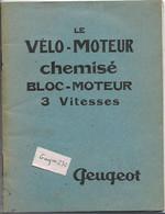 PEUGEOT - Fascicule - Le VELO-MOTEUR Chemisé Bloc Moteur 3 Vitesses - Reclame