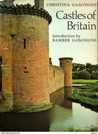 CASTLES OF BRITAIN - Christina Gascoigne - Unclassified