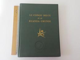 1958 Le Congo Belge Et Le Ruanda-Urundi Exposition Universelle 1958 Beau Livre Relié Cuir Compagnie Maritime Trains ... - Belgisch-Congo - Varia