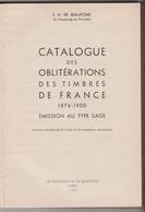Catalogue Des Oblitérations De TP De France De 1876 à 1900, Ouvrage Référence De 250 P De H. De Beaufond RARE, à Saisir - Filatelia E Historia De Correos