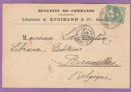 """BULLETIN DE COMMANDE, LIBRAIRIE A. EGGIMANN & CIE,GENEVE.CARTE POSTALE AVEC CACHET """"GENEVE,RUE DU STAND"""" POUR BRUXELLES> - Brieven En Documenten"""