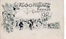 CIRCOLO MILITARE FIRENZE - CARNEVALE 1902  - NON VIAGGIATA - Regimente