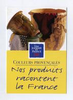 Couleurs Provençales. Une Journée En France. Nos Produits Racontent La France. Produits Du Terroir, Spécialités Locales - Advertising
