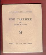 UNE CARRIERE 1926 ANDRE MAUROIS EDITION ORIGINALE NUMEROTEE COLLECTION L ALPHABET DES LETTRES - Klassieke Auteurs