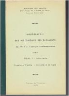 BIBLIOGRAPHIE DES HISTORIQUES DES REGIMENTS DE 1914 A L EPOQUE CONTEMPORAINE INFANTERIE ECOLES ET REGIMENTS DE LIGNE - French