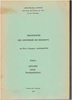 BIBLIOGRAPHIE DES HISTORIQUES DES REGIMENTS DE 1914 A .. ARTILLERIE GENIE TRANSMISSIONS ARTILLERIE COLONIALE - French