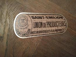 AUTOCOLLANT STICKER SAINT-EMILION - UNION DE PRODUCTEURS MIS EN BOUTEILLE A LA PROPRIÉTÉ - VIN VIGNERONS - Stickers