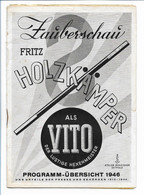 C3434/ Zauberer Zauberschau Fritz Holzkämper Als Vito Hexenmeister Programm 1946 - Non Classificati