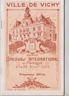 Ville De Vichy (03) Programme Du Grand Concours International De Musique 1925 44 P  Plus De 3000 Exécutants !! - Tourism Brochures