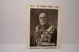 1914 -LES GRANDS CHEFS - 1918  - MARECHAL  FRENCH - CHOCOLAT D'AIGUEBELLE  - MILITARIA - Aiguebelle