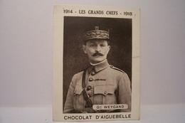 1914 -LES GRANDS CHEFS - 1918  - GENERAL  WEYGAND - CHOCOLAT D'AIGUEBELLE  - MILITARIA - Aiguebelle
