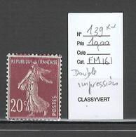 France - Yvert  139** - Semeuse 20cts Brun Rouge - Double Impression - Variétés: 1900-20 Neufs