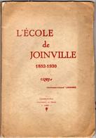 L'ECOLE MILITAIRE DE JOINVILLE LE PONT 1852-1930- LIEUTEMENT-COLONEL LABROISE 1930- (100 PAGES) - Zonder Classificatie
