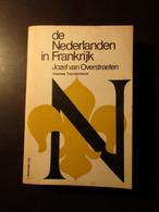 De Nederlanden In Frankrijk - Door Jozef Van Overstraeten - 1969 - Frans-Vlaanderen Noord-Frankrijk Nord - Unclassified