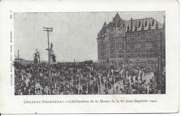 1906 - Célébration De La Messe De La St-Jean-Baptiste En 1902, Chateau Frontenac, Québec (A836) - Québec - Château Frontenac