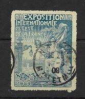 """FRANCE Vignette Exposition Internationale De """"L'est De La France"""", Nancy 1909  YVERT N°  OBLITERE - Altri"""