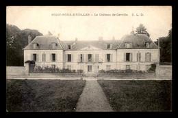91 - SOISY-SOUS-ETIOLLES - LE CHATEAU DE GERVILLE - Andere Gemeenten