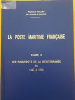 POSTE MARITIME FRANCAISE:RAYMOND SALLES Tome II:paquebots Mediterannée 1837-1939 - Seepost & Postgeschichte
