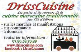 Carte De Visite - DrissCuisine : Les Gestes Et Les Saveurs De La Cuisine Marocaine Traditionnelle Sur L'Ile D'Oleron - Cartes De Visite