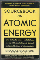 Samuel Glasstone, Sourcebook On Atomic Energy - Unclassified
