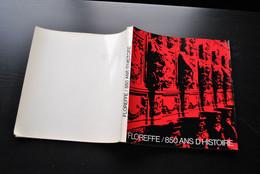 FLOREFFE 850 Ans D'histoire Vie Et Destin D'une Abbaye De Prémontrés Régionalisme Catalogue Séminaire Norbert De Gennep - Belgique
