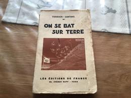 Livre Récit On Se Bat Sur Terre Verdun Cote 304 77°RI 224 Pages - 1914-18