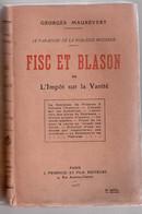 Georges Maurevert, La Paradoxe De La Noblesse Moderne - Fisc Et Blason Ou L'Impôt Sur La Vanité - Sin Clasificación