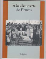 Ouvrage Régionalisme A La Découverte De Fleurus  Par R.  Delooz - Belgium