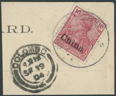 DP CHINA 17 BrfStk, 1904, 10 Pf. Reichspost Mit Seepoststempel OST-ASIATISCHE HAUPTLINIE, Postkartenabschnitt Mit Nebens - Offices: China