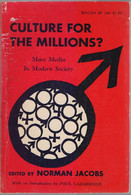 Culture For The Millions? Mass Media In Modern Society - Norman Jacobs - Other