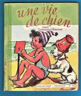 GERMAINE BOURET - LIVRE UNE VIE De CHIEN De 1953 COLLECTION PAVILLON N° 14 EDITIONS VEDETTE MONTE-CARLO CHIENS SCOTTISH. - Bouret, Germaine