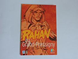 RAHAN Au Grand-Pressigny (37)  Déc 2003 - Expo Conçue Par Le Musée Du Tumulus De Bongon A2190 - Pubblicitari