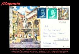 EUROPA. ESPAÑA. ENTEROS POSTALES. TARJETA ENTERO POSTAL 1973. PLAZA DEL POTRO. CÓRDOBA. CIRCULADA MADRID-BOGOTÁ - 1931-....