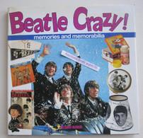 "Album ""Beatle Crazy ! Memories And Memorabilia"" Richard Buskin 1994 - Collections"