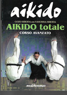 GOZO - YASUHISA SHIODA AIKIDO TOTALE CORSO AVANZATO EDIZIONI MEDITERRANEE 2001 - Sport