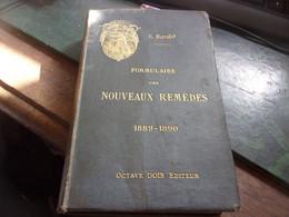Formulaire Des Nouveaux Remedes  G. Bardet  Edité Par Octave Doin, Paris 1889 1890 PHARMACIE PHARMACOLOGIE - Gezondheid