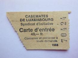 Ticket D'entrée - 1988 - Casemates De Luxembourg - (Attention : Trace De Charnière Au Dos) - Tickets - Entradas