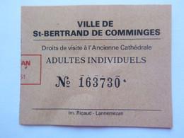 Ticket D'entrée - Ville De Saint Bertrand De Comminges - Ancienne Cathédrale - (Attention : Trace De Charnière Au Dos) - Tickets - Entradas