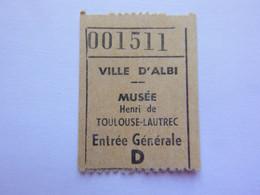 Ticket D'entrée - Ville D'Albi - Musée Toulouse-Lautrec - (Attention : Trace De Charnière Au Dos) - Tickets - Entradas