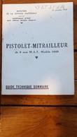 PISTOLET MITRAILLEUR DE 9 Mm M.A.T. MODELE 1949 GUIDE TECHNIQUE DEPLIANT DE 12 VUES 6 VOLETS - Decorative Weapons