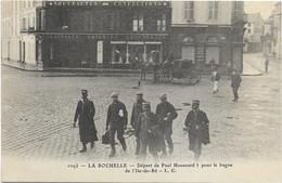 17 CPA LA ROCHELLE DEPART DE PAUL HOUSSARD POUR LE BAGNE DE L ILE DE RE THEME PRISON - Non Classés