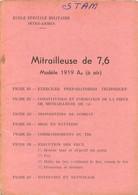 MITRAILLEUSE DE 7.6  MODELE 1919 A4 NOTICE COMPLETE AVEC TOUTES SES FICHES DE B1 A B7 - Armi Da Collezione
