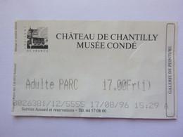 Ticket D'entrée - Château De Chantilly - Musée Condé - 1996 - (Attention : Trace De Charnière Au Dos) - Tickets - Entradas