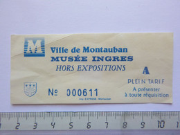 Ticket D'entrée - Montauban - Musée Ingres - (Attention : Trace De Charnière Au Dos) - Tickets - Entradas
