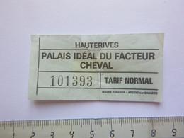 Ticket D'entrée - Palais Idéal Du Facteur Cheval - Hauterives - Isère - (Attention : Trace De Charnière Au Dos) - Tickets - Entradas