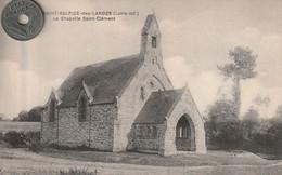 44 -Très Belle Carte Postale Ancienne De SAINT SULPICE DES LANDES  La Chapelle Saint Clément - Other Municipalities