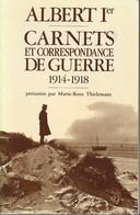 Albert Ier. Carnets Et Correspondance De Guerre 1914-1918. - Guerra 1914-18